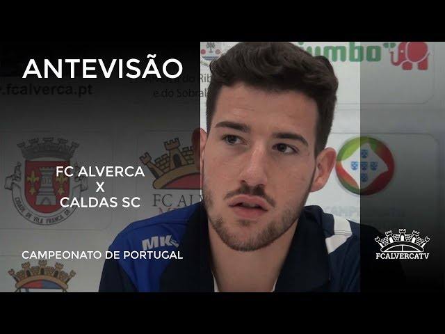 Antevisão ao FC Alverca VS Caldas