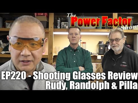 Episode 220 - Shooting Glasses Review - Rudy, Randolph and Pilla