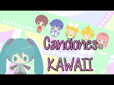 6 Canciones Kawaii de vocaloid!