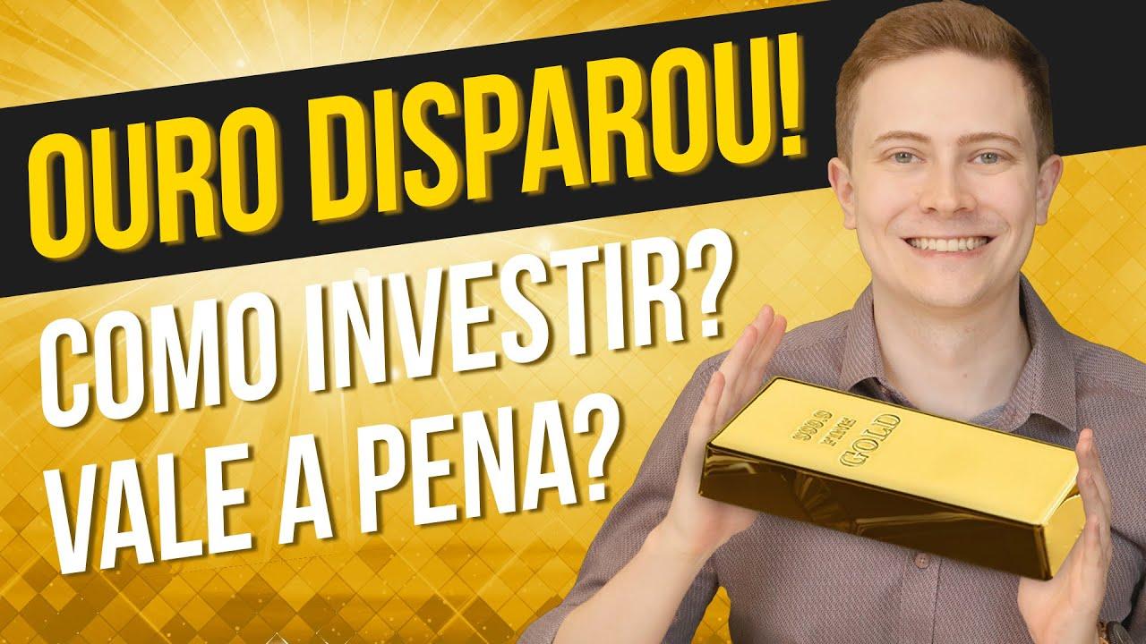 Vale a pena INVESTIR em OURO? Como investir? Como comprar ouro? Saiba tudo!