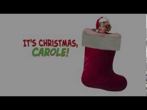 It's Christmas, Carole! Dec. 12 through 22
