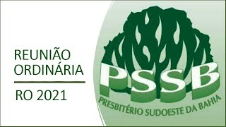 Reunião Ordinária PSSB - RO 2021 | 2º Período