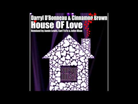 Darryl D'Bonneau & Cinnamon Brown - House Of Love (Earl Tutu & John Khan Original Mix)