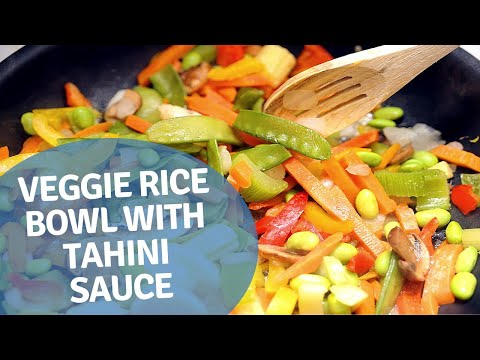 Plant Based Oil Free Dinner: Veggie Rice Bowl with Tahini Sauce