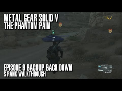 Metal Gear Solid V The Phantom Pain - Backup, Back Down S Rank Walkthrough  - Episode 9