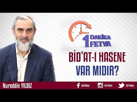 Bid'at-ı Hasene Var mıdır? /Birfetva - Nureddin YILDIZ