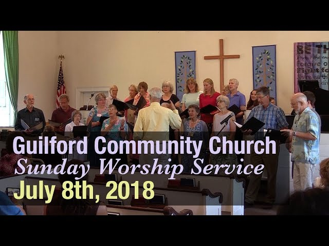 Guilford Church Service - 7/8/18