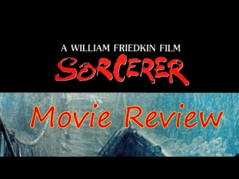 SORCERER - Movie Review (Lost Cinema Series, Ep. 03)