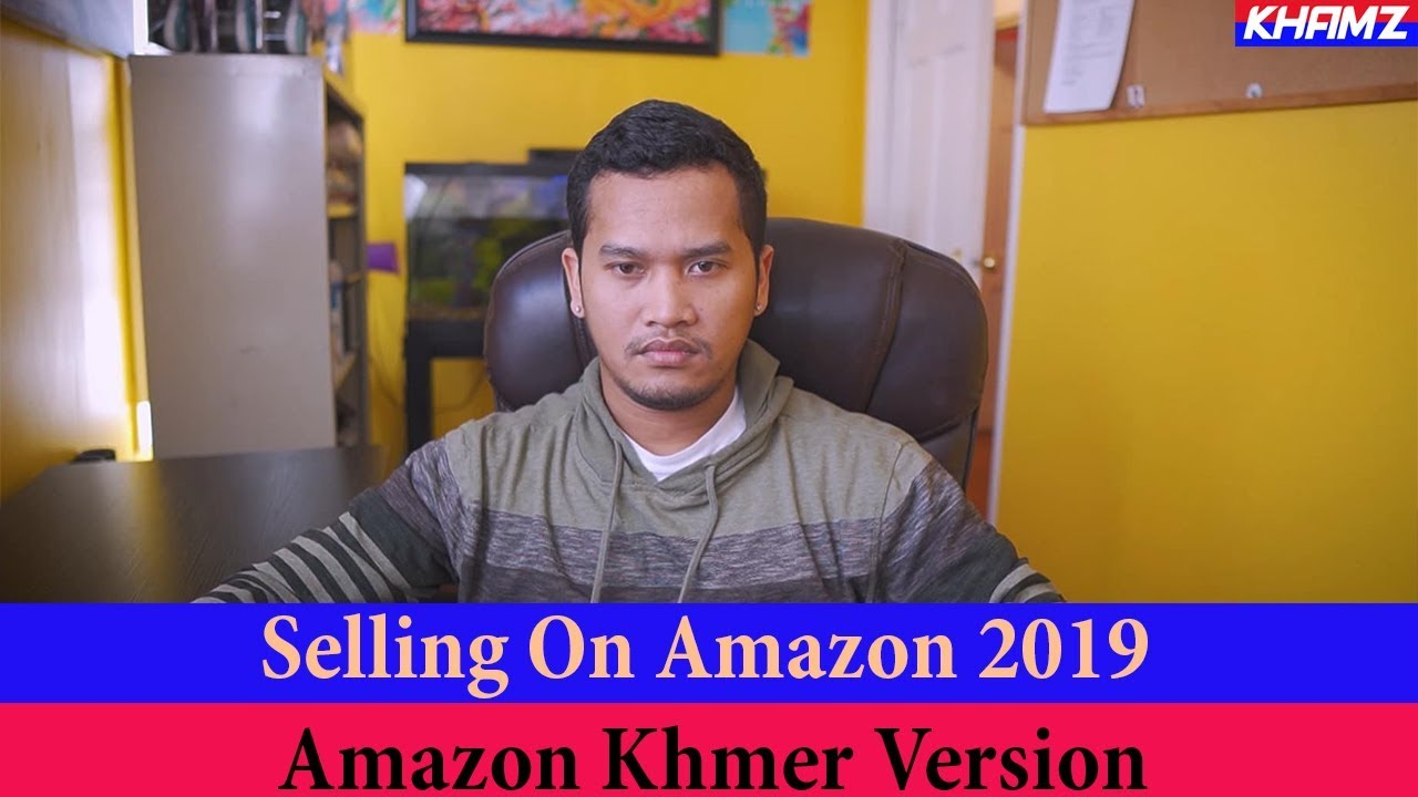 Start Selling On Amazon 2019 Build Your Passive Income Online Today - Khmer Amazon