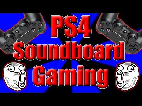How To Use A Soundboard On The PlayStation 4 (PS4)