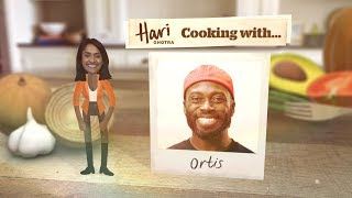 Hari Cooking with  Ortis Deley