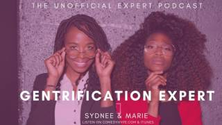 The Unofficial Expert Podcast: Gentrification Expert With Comedian Khalid A. Rahmaan