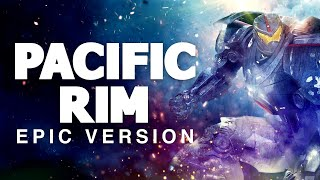 Pacific Rim Theme | EPIC VERSION
