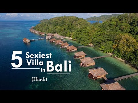 5 Sexiest Villas/Resorts for Your Next Trip to Bali | Hindi