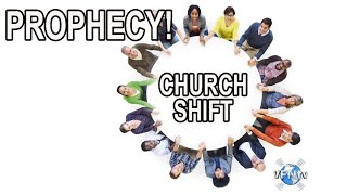 PROPHECY! CHURCH SHIFT BY GOD, BACK TO HIS ORIGINAL INTENT in 2018