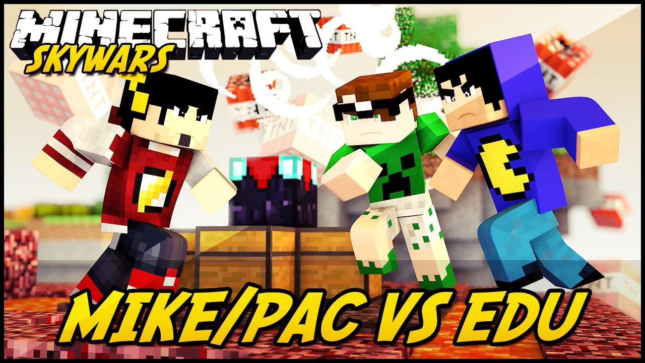Minecraft PACMIKE VS EDU SKYWARS YouTube