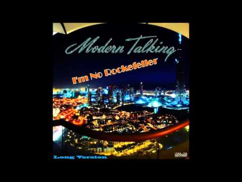 Modern Talking - I'm No Rockefeller Long Version (re-cut by Manaev)