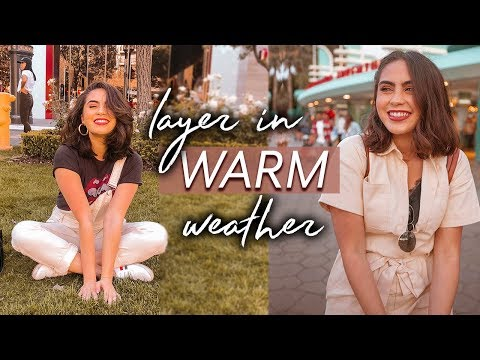 How to Layer in WARM WEATHER // tips, inspo + outfit ideas ♡