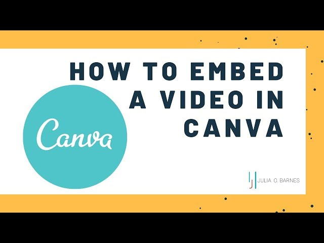 How to embed a video in Canva 2019 👉  juliaobarnes.com