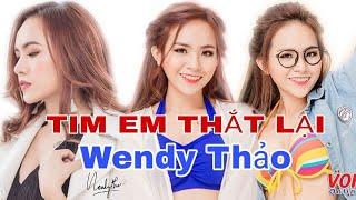 Tim em thắt lại Wendy Thảo full hd