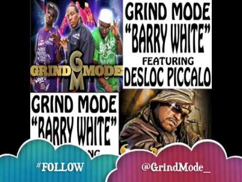 Grind Mode - BARRY WHITE feat Desloc Piccalo