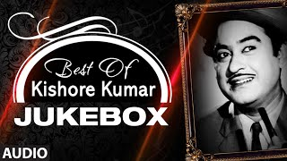 Best of Kishore Kumar | Audio Jukebox | Evergreen Superhit Bollywood Classic Songs