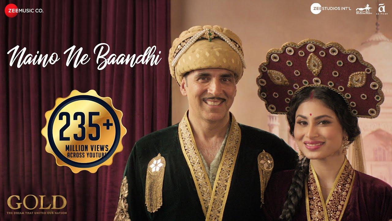 Naino Ne Baandhi | Gold | Akshay Kumar | Mouni Roy | Arko | Yasser Desai #1