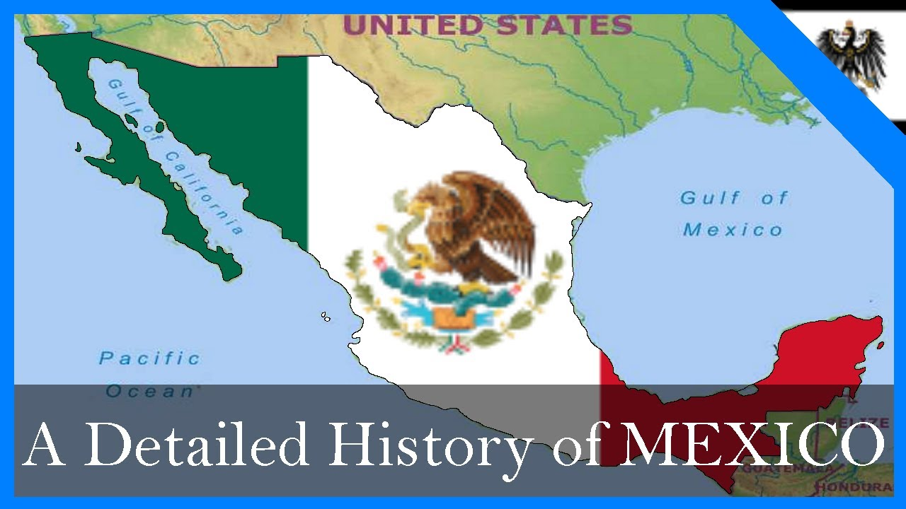 A Detailed History of Mexico, 1821-2019 - YouTube