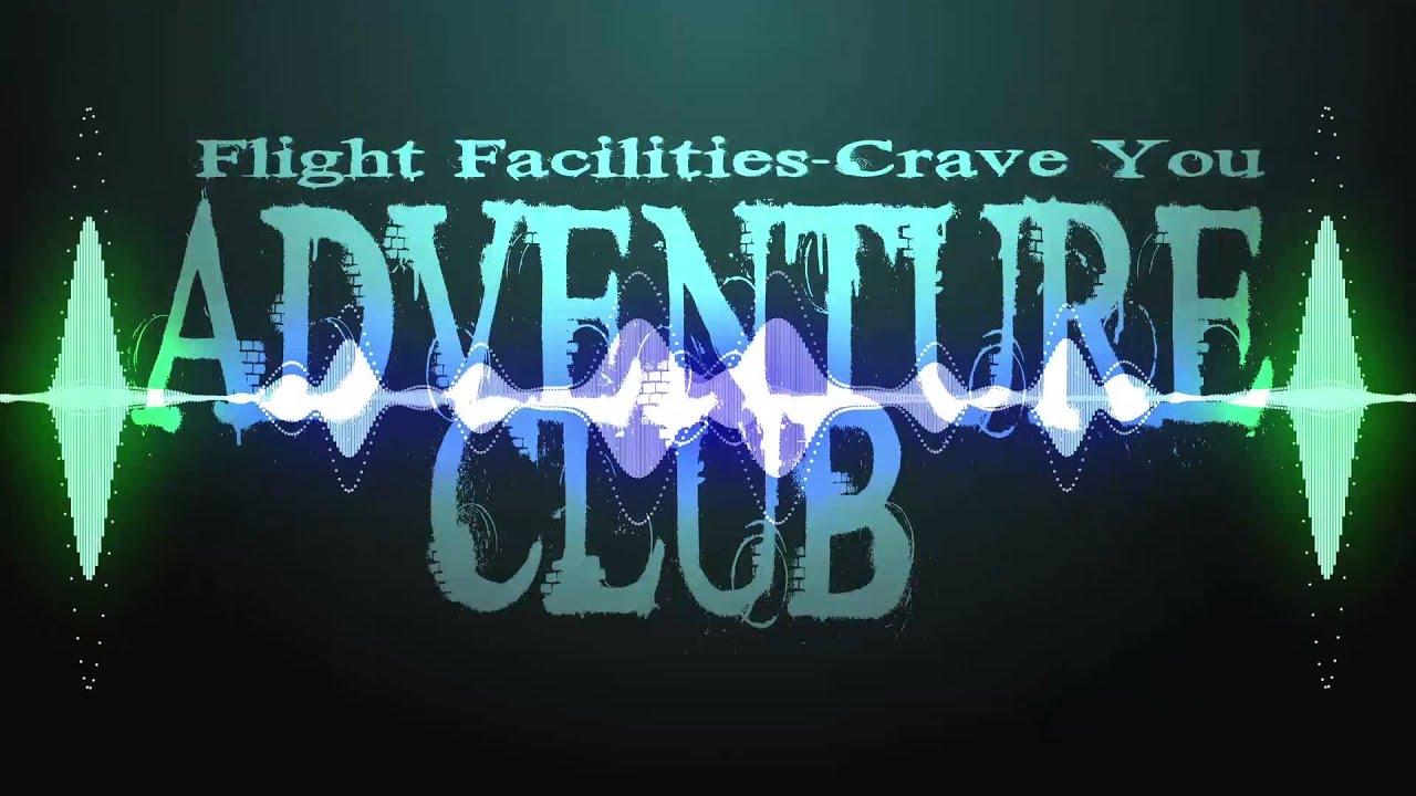 Crave You (Adventure Club Remix) - Flight Facilities | Shazam