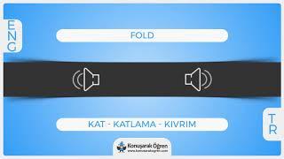 Fold Nedir? Fold İngilizce Türkçe Anlamı Ne Demek? Telaffuzu Nasıl Okunur? Çevir