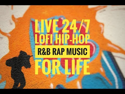 LIVE 24/7 LOFI HIP-HOP R&B RAP MUSIC FOR LIFE