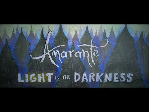 Amarante - Light In The Darkness (Official Music Video)