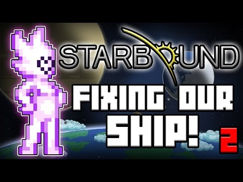 Fixing Our Ship! - Starbound Let's Play w/Lumi