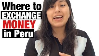 Where to exchange your currency in Peru (Video 19)