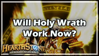 [Hearthstone] Will Holy Wrath Work Now?