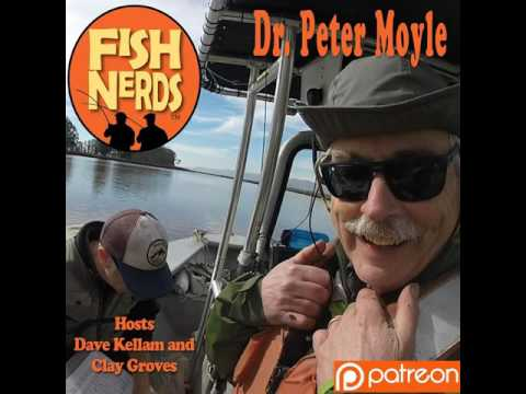 Fish Nerds Fishing Podcast - Dr. Peter Moyle