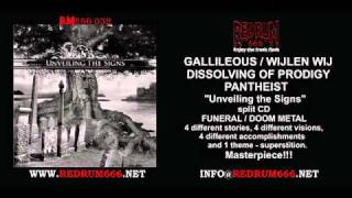 GALLILEOUS / WIJLEN WIJ / DISSOLVING OF PRODIGY / PANTHEIST Unveiling the Signs