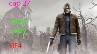 Resident Evil 4 !!se cae el elicoptero  !! cap 27  more play