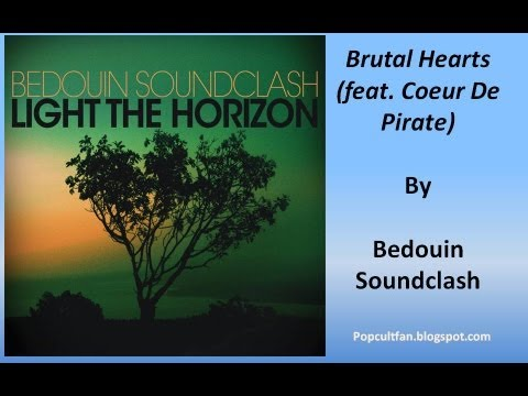Bedouin Soundclash - Brutal Hearts (feat. Coeur De Pirate) (Lyrics)