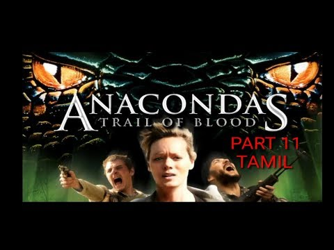 Anaconda Trail Of Blood - Movie |Tamil| Part 11