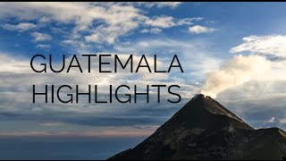 GUATEMALA TRAVEL HIGHLIGHTS