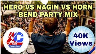 HERO VS NAGIN VS HORN BEND PARTY MIX🎧🎧🎧🎧