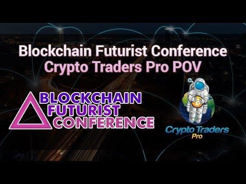 Blockchain Futurist Conference - Crypto Traders Pro POV