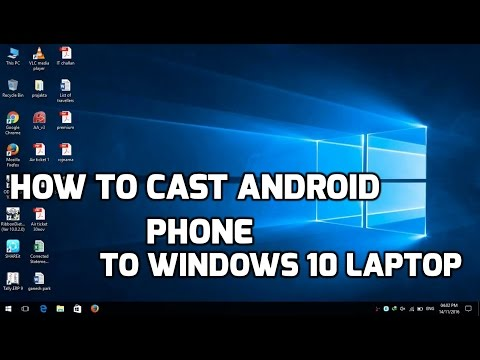 How To Cast Android Phone To Win 10 Laptop