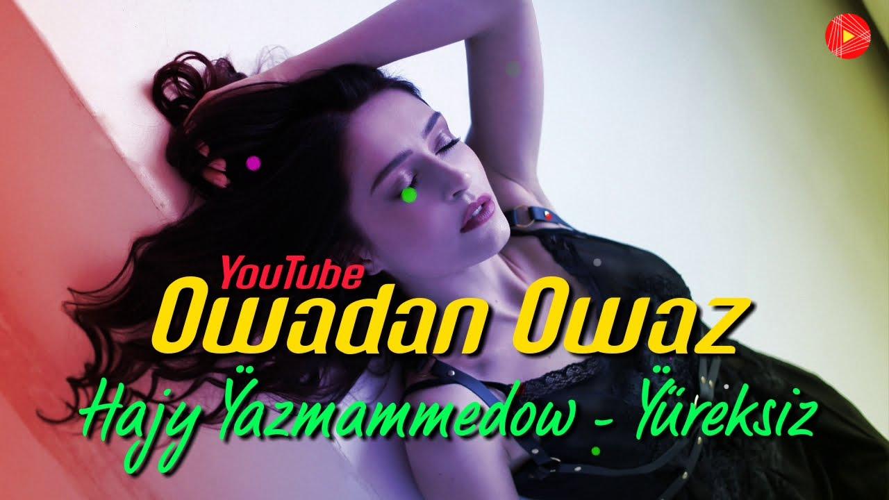 Hajy Yazmammedow Yureksiz 2021 Official Music Youtube