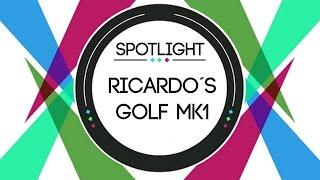 SPOTLIGHT // Ricardo´s Golf MK1