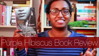 Purple Hibiscus by Chimamanda Ngozi Adichie | Book Review