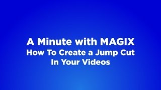 A Minute with MAGIX - #07 How To Create a Jump Cut In Your Videos