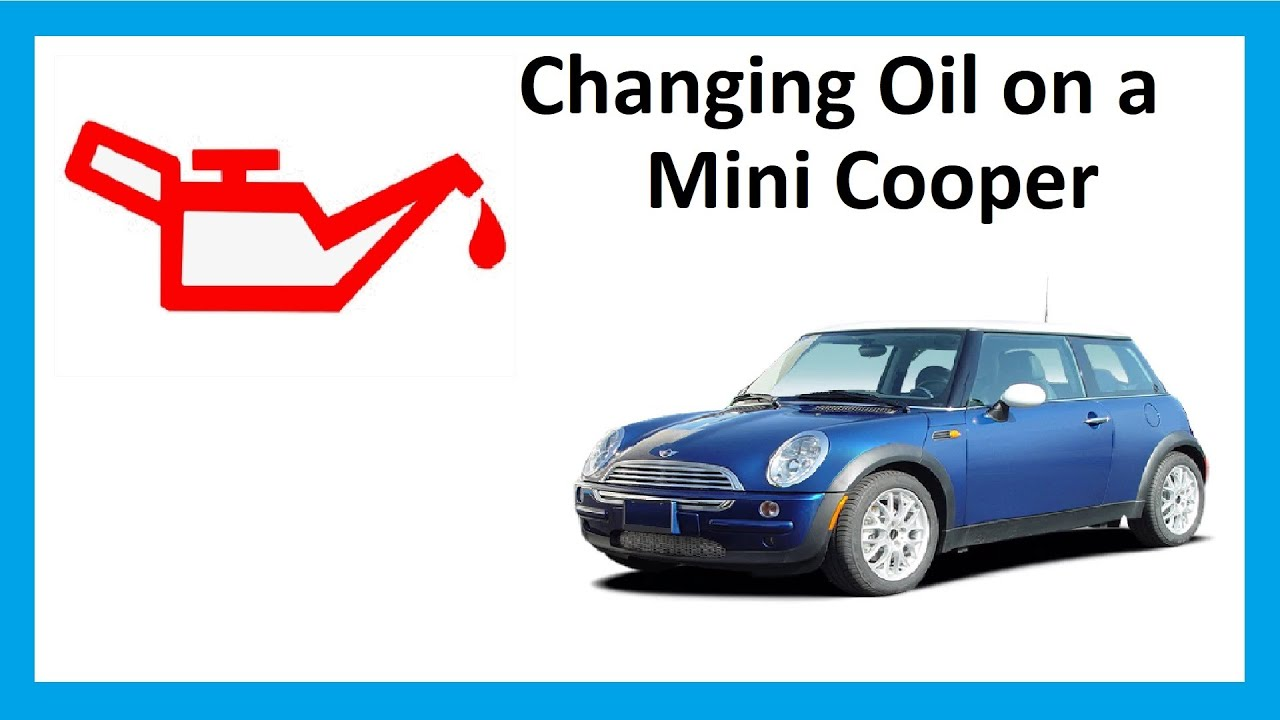 How To Change The Oil On Bmw Mini Cooper Guidance Only