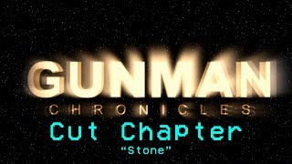 "Gunman Chronicles Cut Chapter: ""Stone"""